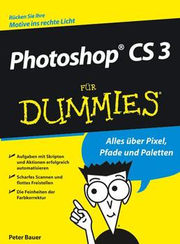 Photoshop CS 3 für Dummies - Peter Bauer