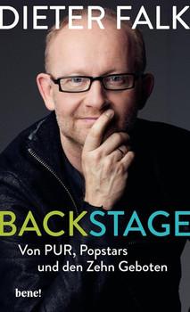 Backstage. Von PUR, Popstars und den Zehn Geboten - Dieter Falk  [Gebundene Ausgabe]