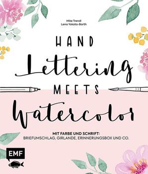 Handlettering meets Watercolor. Mit Farbe und Schrift: Briefumschlag, Girlande, Erinnerungsbox und Co. - Mike Trendl  [Gebundene Ausgabe]
