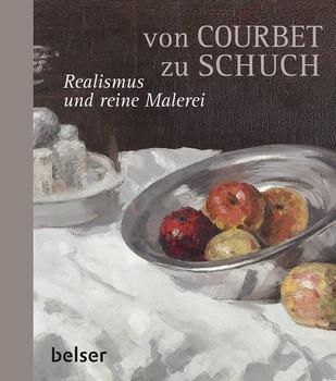 Von Courbet zu Schuch. Realismus und reine Malerei - Stefan Borchardt  [Gebundene Ausgabe]