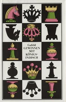 Gewinnen mit Königsindisch - Eduard Gufeld