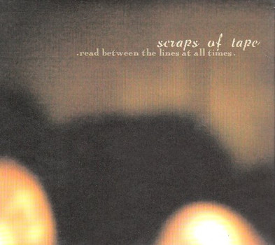 Scraps of Tape - read between the lines at all times