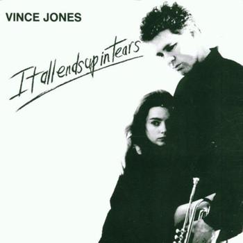 Vince Jones - It All Ends Up in Tears