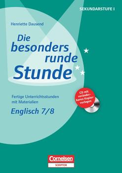 Die besonders runde Stunde - Sekundarstufe I: Die besonders runde Stunde: Englisch 7/8. (inkl. CD-ROM) - Dausend, Dr. Henriette