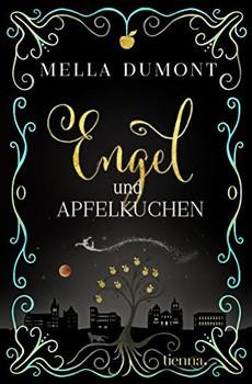 Engel und Apfelkuchen - Mella Dumont [Taschenbuch]