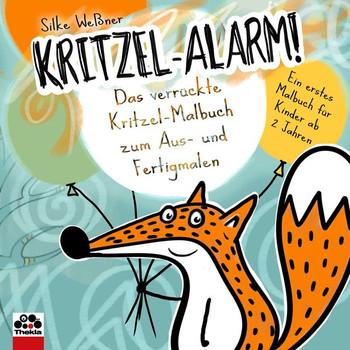 Kritzel-Alarm! Das verrückte Kritzel-Malbuch zum Aus- und Fertigmalen. Ein erstes Malbuch für Kinder ab 2 Jahren - Silke Weßner  [Taschenbuch]