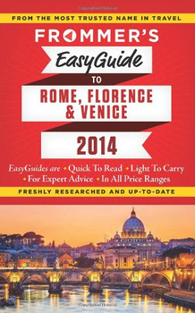 Frommer's easyguide to Rome, Florence and Venice 2014 (Frommer's Easy Guides) - Strachan, Donal
