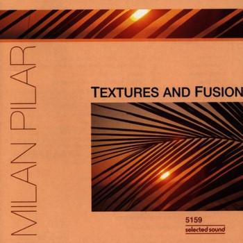 Milan Pilar - Textures and Fusion