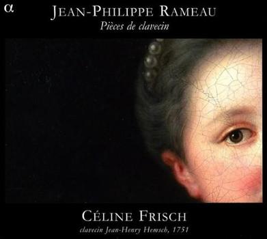 Celine Frisch - Jean-Philippe Rameau: Pièces de Clavecin