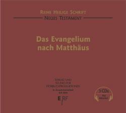 Neue Testament. Evangelium nach Matthäus. 3 CDs