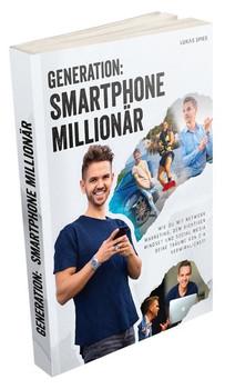 Generation: Smartphone Millionär. Wie Du mit Network-Marketing, dem richtigen Mindset und Social Media Deine Träume von Z-A verwirklichst - Lukas Spies  [Taschenbuch]