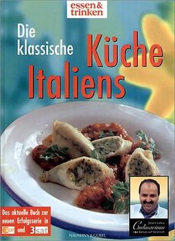 Essen & Trinken: Die klassische italienische Küche - Johann Lafer