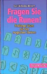 Fragen Sie die Runen. Probleme lösen mit den magischen Steinen - Karl W. Wellert