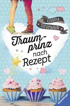 Traumprinz nach Rezept - Claudia Siegmann  [Gebundene Ausgabe]