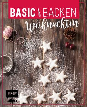 Basic Backen – Weihnachten. Grundlagen & Rezepte für Plätzchen, Kuchen und Co. - Sara Plavic  [Gebundene Ausgabe]