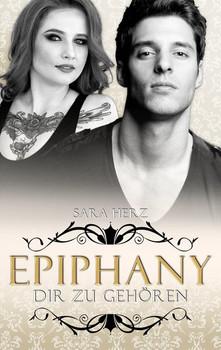Epiphany – Dir zu gehören - Sara Herz  [Taschenbuch]