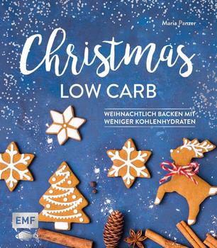 Christmas Low Carb - Weihnachtlich backen mit weniger Kohlenhydraten [Gebundene Ausgabe]