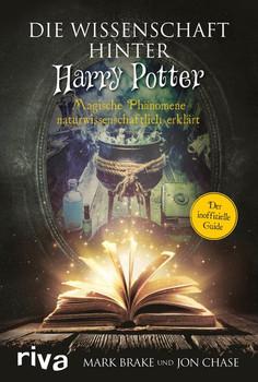 Die Wissenschaft hinter Harry Potter. Magische Phänomene naturwissenschaftlich erklärt - Jon Chase  [Gebundene Ausgabe]
