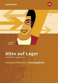 Alles auf Lager. Fachlageristen – Fachkräfte für Lagerlogistik / Fachqualifikation: Trainingsbuch - Astrid Brose  [Taschenbuch]