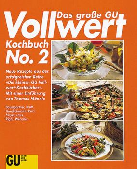 Das große GU Vollwert-Kochbuch, No.2, Neue Rezepte aus der erfolgreichen Reihe 'Die kleinen GU Vollwertkochbücher' - Lucia Baumgärtner