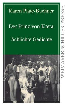 Der Prinz von Kreta: Schlichte Gedichte - Plate-Buchner, Karen