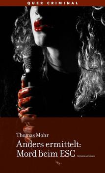 Anders ermittelt: Mord beim ESC. Kriminalroman - Thomas Mohr  [Taschenbuch]