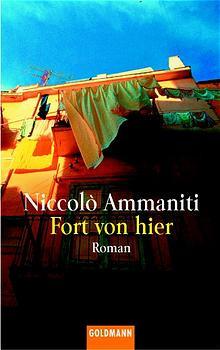 Fort von hier. - Niccolo Ammaniti