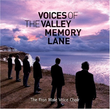 Fron Male Voice Choir - Voices of the Valley-Memory la