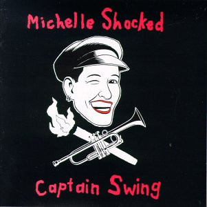 Michelle Shocked - Captain Swing [US-Import]