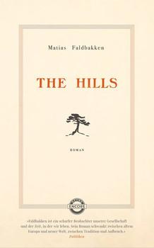 The Hills. Roman - Matias Faldbakken  [Gebundene Ausgabe]