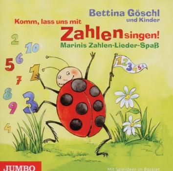 Bettina Göschl - Komm,Lass Uns mit Zahlen Singen!