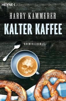 Kalter Kaffee. Roman - Harry Kämmerer  [Taschenbuch]