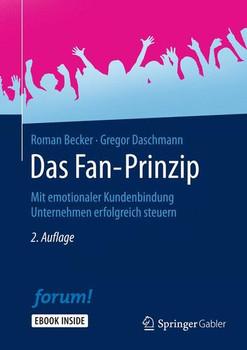 Das Fan-Prinzip. Mit emotionaler Kundenbindung Unternehmen erfolgreich steuern - Roman Becker  [Gebundene Ausgabe]