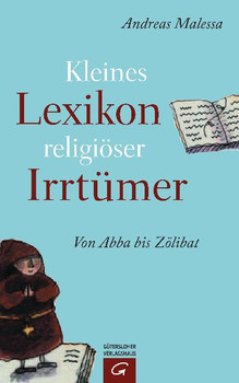 Kleines Lexikon religiöser Irrtümer: Von Abba bis Zölibat - Andreas Malessa