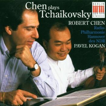 Robert Chen - Chen plays Tchaikovsky, Konzert für Violine / Sérénade mélancholique / Souvenier d'un lieu cher