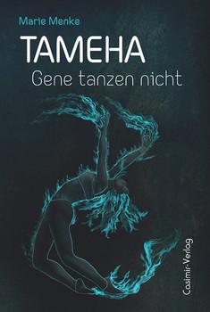 Tameha. Gene tanzen nicht - Marie Menke [Taschenbuch]