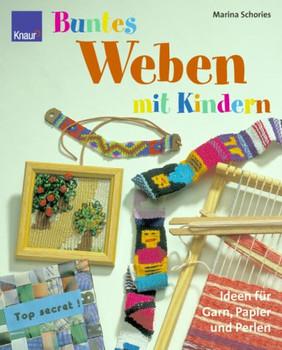 Buntes Weben mit Kindern. Ideen für Garn, Papier und Perlen - Marina Schories
