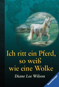 Ich ritt ein Pferd, so weiß wie eine Wolke. - Diane L. Wilson