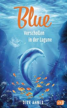 Blue - Verschollen in der Lagune - Dirk Ahner  [Gebundene Ausgabe]