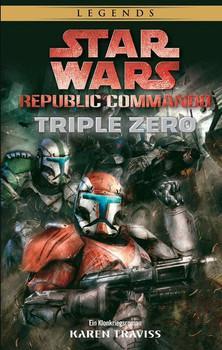 Star Wars: Republic Commando - Triple Zero. Neuausgabe - Karen Traviss  [Taschenbuch]