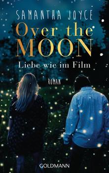 Over the Moon. Liebe wie im Film - Samantha Joyce  [Taschenbuch]