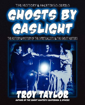Ghosts by Gaslight - Taylor, Troy