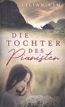 Die Tochter des Pianisten - Lilian Kim [Taschenbuch]
