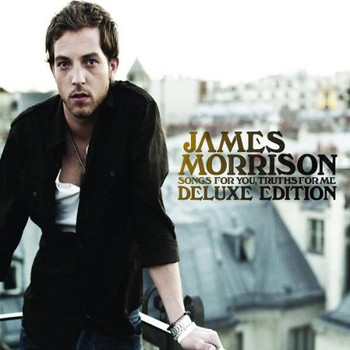 James Morrison - Songs for You,Truths for Me (Deluxe Edt.)