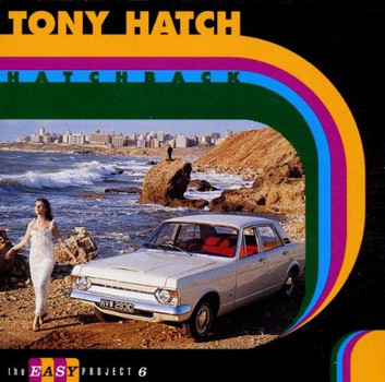 Tony Hatch - Hatchback (The Easy Project 6)