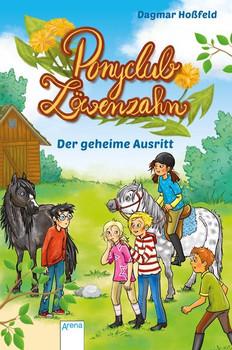 Ponyclub Löwenzahn (4). Der geheime Ausritt - Dagmar Hoßfeld  [Gebundene Ausgabe]