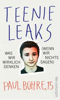 Teenie-Leaks: Was wir wirklich denken (wenn wir nichts sagen) - Paul David Bühre [Broschiert]