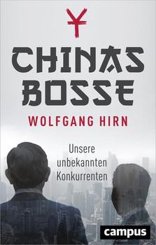 Chinas Bosse. Unsere unbekannten Konkurrenten - Wolfgang Hirn  [Gebundene Ausgabe]