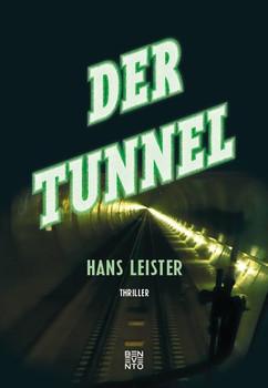 Der Tunnel - Hans Leister  [Gebundene Ausgabe]