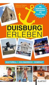 Duisburg erleben. Die ganz andere Entdeckungsreise - Fabienne Piepiora  [Taschenbuch]